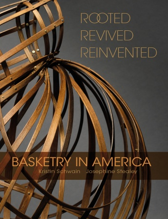 Rooted Revived Reinvented Basketry In America